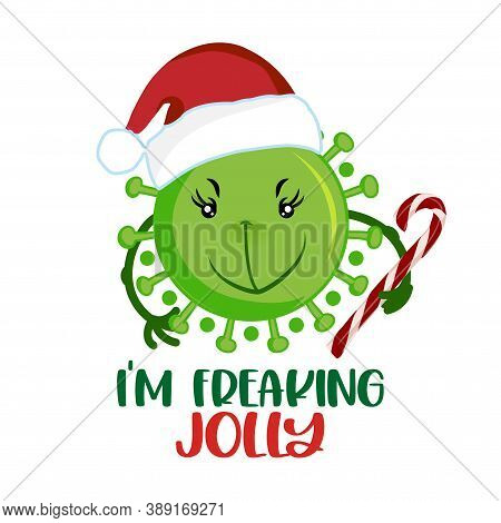 I am so freaking Jolly - Funny pun phrase with Grinch faced coronavirus covid-19 santa character Xmas greeting cards, invitations. Good for ugly Christmas sweaters, t-shirt, mug, gift, holiday quotes.
