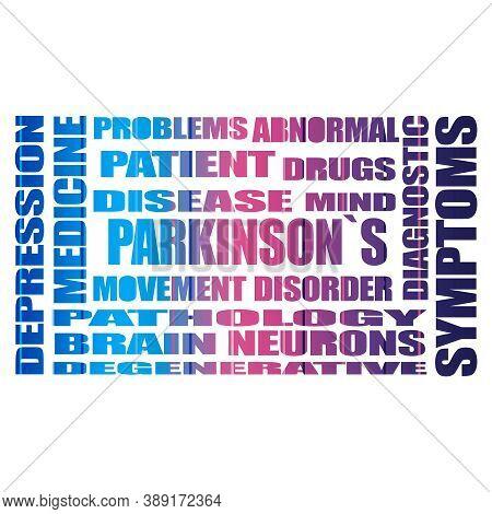 Parkinsons Syndrome Disease Tags Cloud. Concept Of Medicine