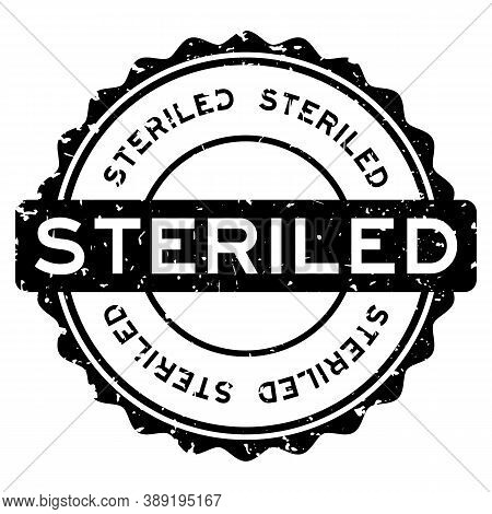 Grunge Black Steriled Word Round Rubber Seal Stamp On White Background