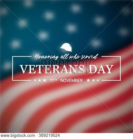 Veterans Day Design With Text On Blurred Usa Flag Background. Veterans Day Banner. Vector Illustrati