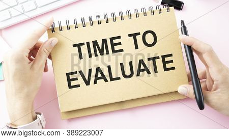 Time To Evaluate. Concept For Analyzing Results For Business, Career, Social Achievements And Survey