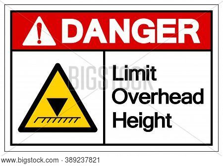 Danger Limit Overhead Height Symbol Sign, Vector Illustration, Isolated On White Background Label. E