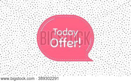 Today Offer Symbol. Pink Speech Bubble On Polka Dot Pattern. Special Sale Price Sign. Advertising Di
