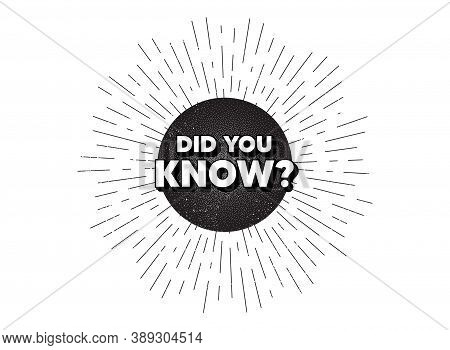Did You Know. Vintage Star Burst Banner. Special Offer Question Sign. Interesting Facts Symbol. Hips