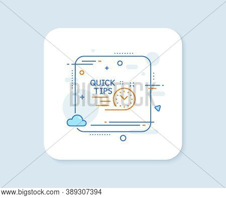 Quick Tips Line Icon. Abstract Square Vector Button. Helpful Tricks Sign. Tutorials Symbol. Quick Ti