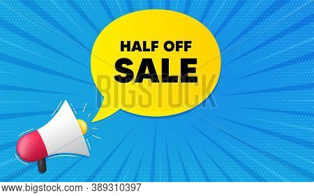 Half Off Sale. Background With Megaphone. Special Offer Price Sign. Advertising Discounts Symbol. Me