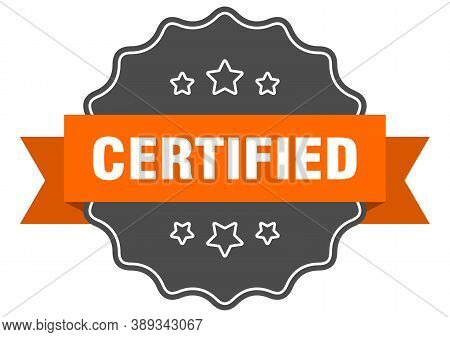 Certified Isolated Seal. Certified Orange Label. Sign