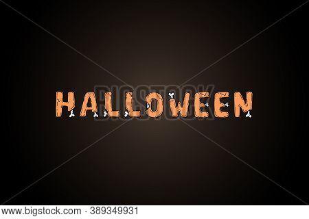 Happy Halloween, Trick Or Treat On October 31. Creepy, Spooky Flesh And Bone Word Halloween On Black