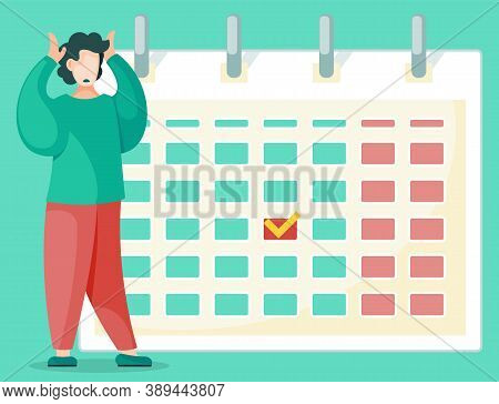 Unhappy Person In Front Of Calendar, Despair Because Of Missed Deadline. Work Process Organization,