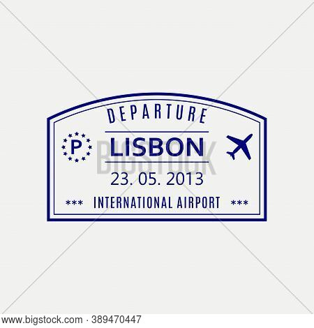 Lisbon Passport Stamp. Portugal Airport Visa Stamp Or Immigration Sign. Custom Control Cachet. Vecto