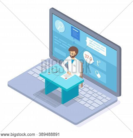 Isometric Illustration Of Laptop. Doctor Man Sitting At Table. Online Consultation With Doctor, Ther
