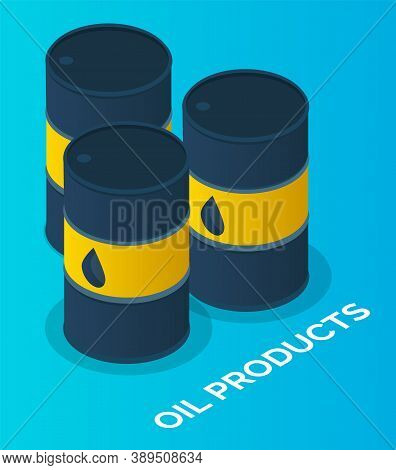 Oil Petroleum Industry, Barrels With Oil Products, Isolated At Blue Symbols. Storage, Tank, Cistern,