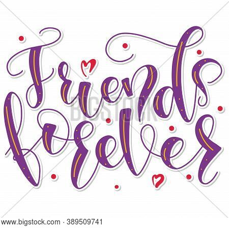 Friends Forever - Colored Text Isolated On White Background - Vector Stock With Hand Written Calligr