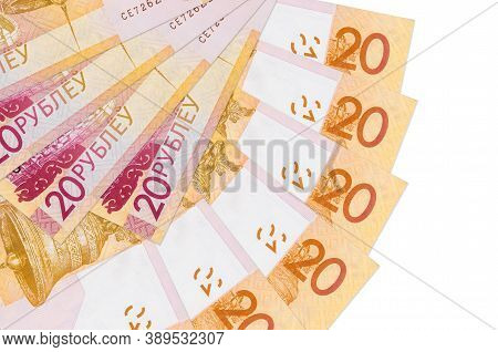 20 Belorussian Rubles Bills Lies Isolated On White Background With Copy Space Stacked In Fan Shape C