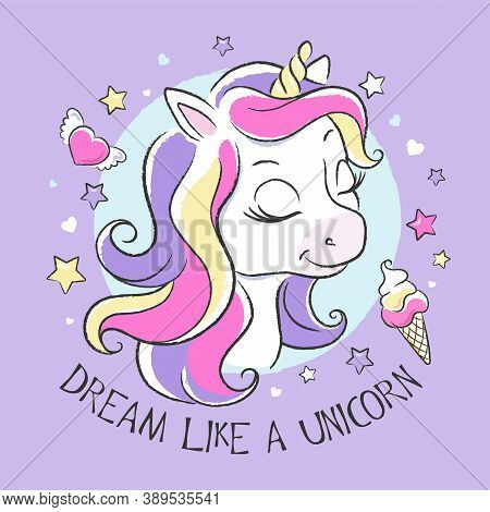 Art. Cute Unicorn. Little Dreamer. Fashion Illustration Print In Modern Style For Clothes Or Fabrics