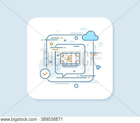 Cash Money Line Icon. Abstract Vector Button. Banking Currency Sign. Euro Or Eur Symbol. Euro Curren