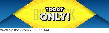 Today Only Sale Symbol. Modern Background With Offer Message. Special Offer Sign. Best Price. Best A