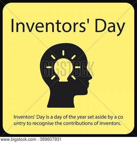 Inventors' Day Is A Day Of The Year Set Aside By A Country To Recognise The Contributions Of Invento