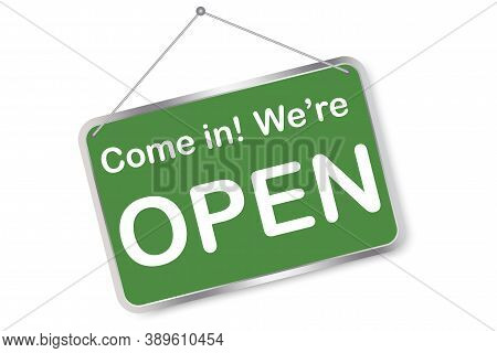 Green Sign Enter Openly. Store Opening Sign. Notice Of The Work Of The Institution. Vector Illustrat