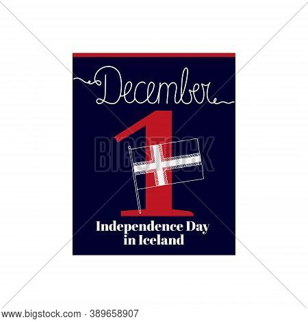 Calendar Sheet, Vector Illustration On The Theme Of Independence Day In Iceland On December 1. Decor