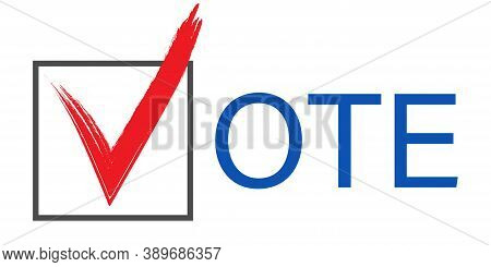 Election Vote Tick. Isolated Presidential Campaign Symbol. Red Check Mark Icon In Box. Voting Nation