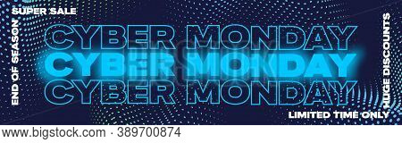 Cyber Monday Neon Typography Banner, Poster Or Flayer Template. Creative Halftone Pattern Background