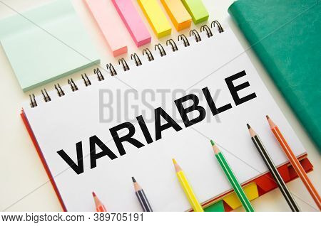 Text The Variable Is Written In A Notepad. Variable Universal Life Insurance. The Text Is Written On