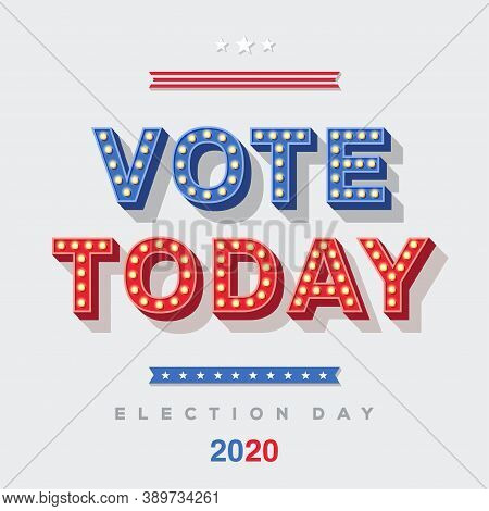 Vote Today 2020 Icon, Vector Lettering, Colorful Typography With Light Bulbs. Retro Style Text Isola