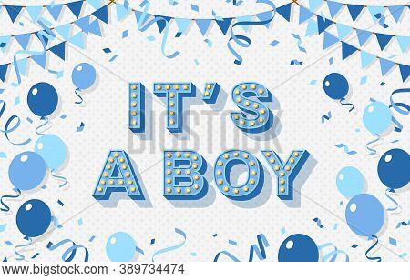 Its A Boy, Baby Shower Poster, Invitation Or Banner With Blue Typography Design, Balloons And Buntin