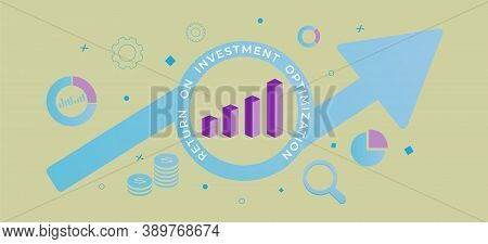 Roi Optimization - Return On Investment Business Concept. Financial Income And Progit Strategy Illus