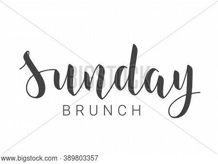 Vector Stock Illustration. Handwritten Lettering Of Sunday Brunch. Template For Banner, Invitation,