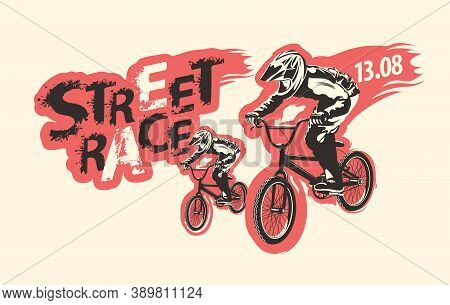Street Race Lettering And Cyclists On The Bikes. Vector Illustration On The Extreme Cycling Theme. P