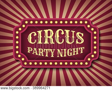 Circus Party Night Advertisement Template Of Stock Banner. Halloween Vintage Theme. Brightly Glowing