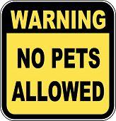sign saying - warning no pets allowed - illustration poster