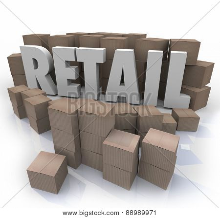 Retail word in 3d letters surrounded by cardboard boxes to illustrate supplies or inventory for a physical seller of goods and merchandise