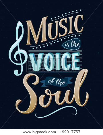 Music is the voice of the soul. Inspirational quote typography, vintage style saying at blue background. Dancing school wall art poster