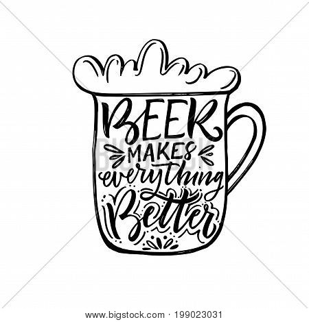 Beer makes everything better phrase. Ink illustration. Modern brush calligraphy. Isolated on white background.