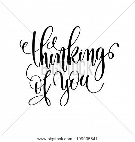 thinking of you black and white hand lettering inscription to wedding invitation or valentines day greeting card, calligraphy vector illustration