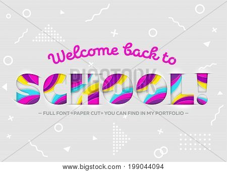 Vector Illustration of Welcome Back to School Inscription. Colorful and Bright Banner Trendy Bright Paper Art Style. 3D Paper Cut Shapes. Geometric Background. School Theme Design Template.