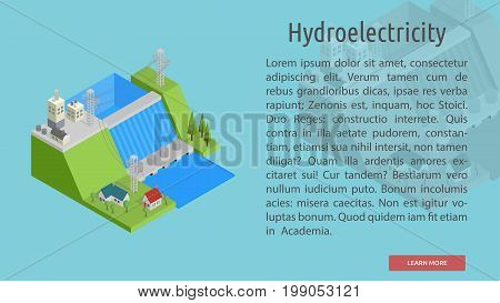 Isometric Hydroelectricity Conceptual Banner | Isomatric Banner Design with hight quality vector | Use for business, marketing, concept and much more. The set can be used for several purposes like: websites, print templates, presentation templates, and pr