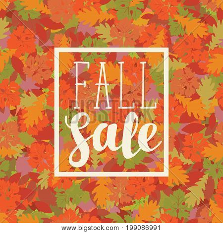 Vector illustration with the inscription Fall sale on the background of seamless texture of colored autumn leaves. Can be used for flyers banners or posters.