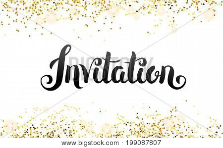 Lettering Invitation. Hand drawing. You are invited. gold glitter invitation. Gold sparkles Print inscription