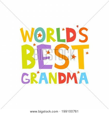 Worlds Best Grandma Letters Fun Kids Style Print Poster. Vector Illustration
