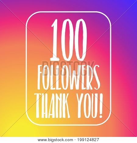 100 followers thank you. Hundred followers online social media achievement banner tamplate on gradient background