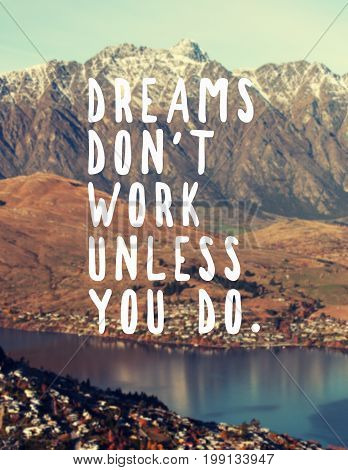 Inspirational and motivational quotes - Dreams don't work unless you do. Retro styled blurry background.