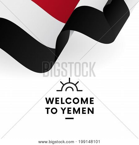 Welcome to Yemen. Yemen flag. Patriotic design. Vector illustration.