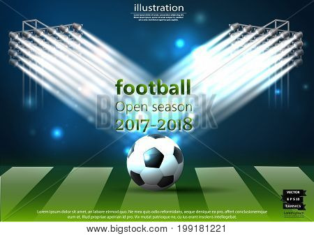 Football - Soccer  field Background-  Text Open season 2017-2018   - modern Idea and Concept Vector illustration  Infographic template with Spotlights.