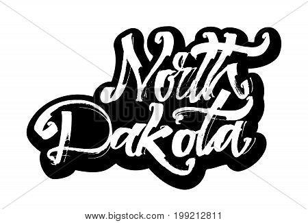 North Dakota. Sticker. Modern Calligraphy Hand Lettering for Silk Screen Printing