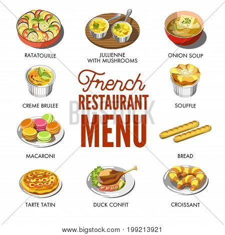 Fresh ratatouille, juillienne with mushrooms, onion soup, sweet creme brulee, tasty macaroni, fruity tarte tatin, juicy duck confit, soft croissant, French bread, tender souffle vector illustrations.