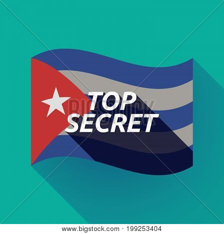 Long Shadow Cuba Flag With    The Text Top Secret